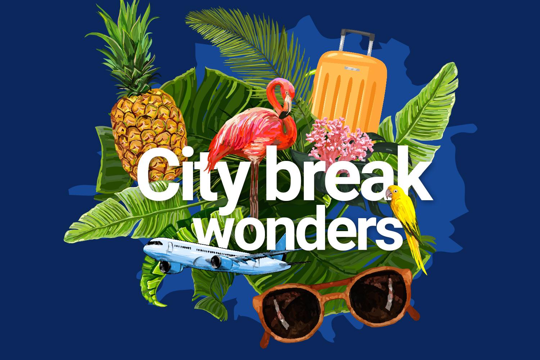 City break wonders>